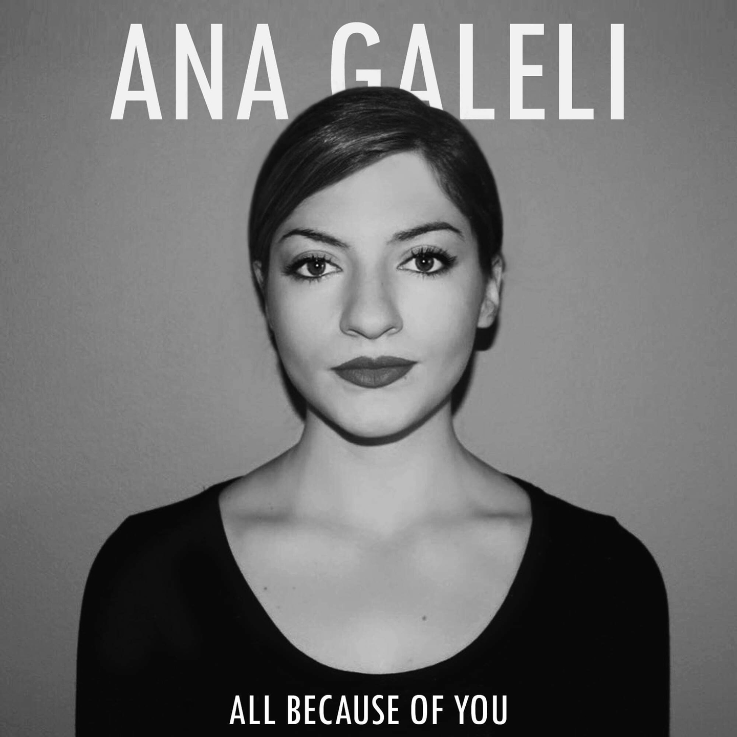 Ana Galeli - All Because Of You